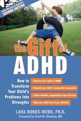 The Gift of ADHD By Honos-Webb, Lara, Ph.D.